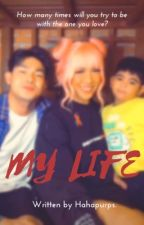 My Life (COMPLETED) by hahapurps