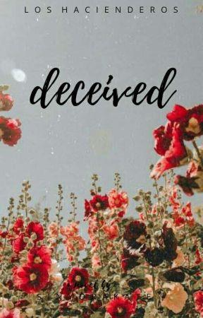 Deceived (Los Hacienderos #2) by SinyoraKate