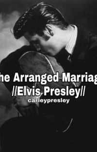 The Arranged Marriage //Elvis Presley// cover