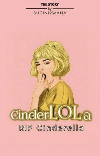 CINDERLOLA: RIP Cinderella [HIATUS]  cover