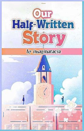 Our Half-Written Story by imahinaruyo