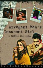 Arrogant Man's Innocent Girl by IshikaMaurya
