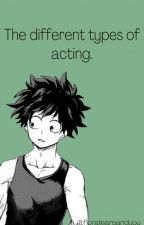 The Different Types of Acting by LilacsandDenim
