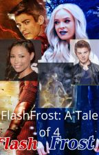 FlashFrost: A Tale of 4 (ON HOLD) by MARVELrox123