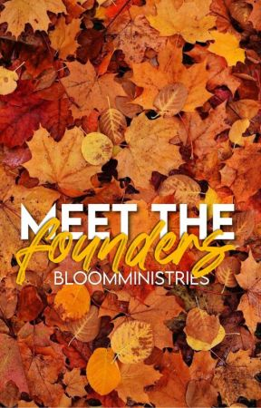 Meet The Founders by BloomMinistries