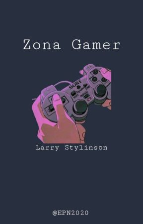 𝐙𝐨𝐧𝐚 𝐆𝐚𝐦𝐞𝐫 [Larry Stylinson] by EPN2020