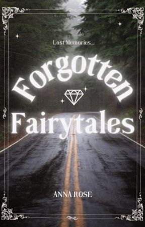Forgotten Fairytales || An Original Story by annaa_rose01