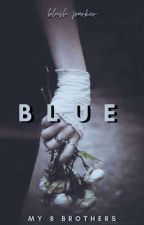Blue -My 8 Brothers  [Book 1 & 2]  by blush_parker