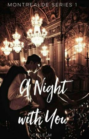 A Night With You (Monterealde Series #1) by Cole_M