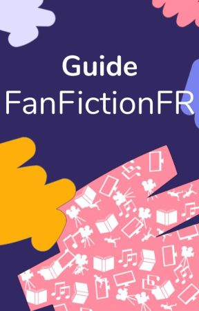 Guide et informations du profil by WattpadFanficFR