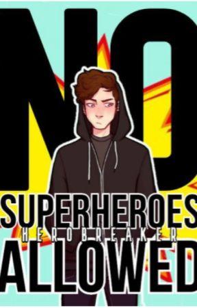 No Superheroes Allowed by HeroBreaker