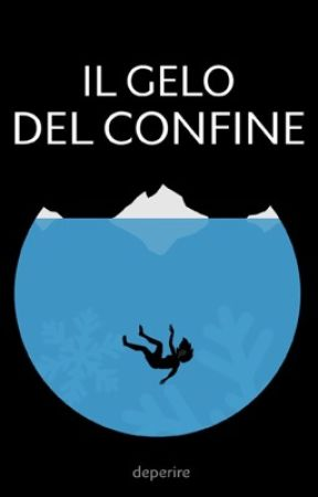 IL GELO DEL CONFINE by deperire