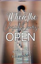 When the Closed Doors Open by rice_shine