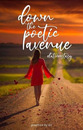 Down the Poetic Avenue. by Elaticecstasy