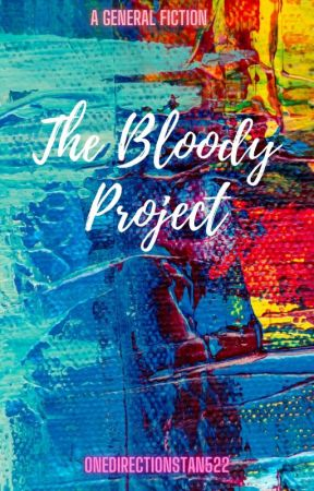 The bloody project by onedirectionstan522