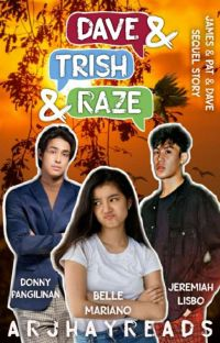 Dave & Trish & Raze (a Sequel Story Of JPD Movie) [Completed] cover