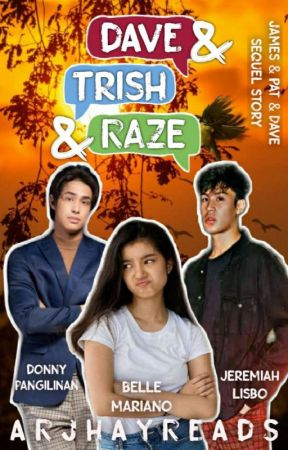 Dave & Trish & Raze [Completed] by ArJhayReads