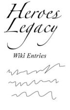 Heroes Legacy Wiki Entries (SPOILER WARNING!) by HyuIchiryuuNagami