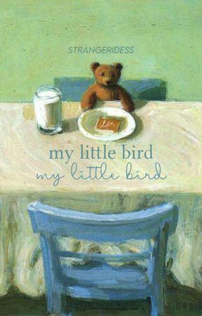 | my little bird -- ⏳ by strangeridess