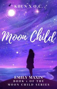 MOON CHILD~ KHUN X OC: BOOK 1 [COMPLETE] cover