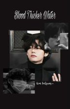 Blood Thicker Water [Taehyung x Reader! Mafia Au] by Authoroberon