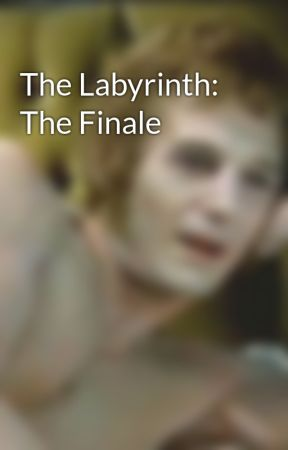 The Labyrinth: The Finale by EmmaEdwards732