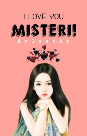 I LOVE YOU MISTERI! by aylsazhr