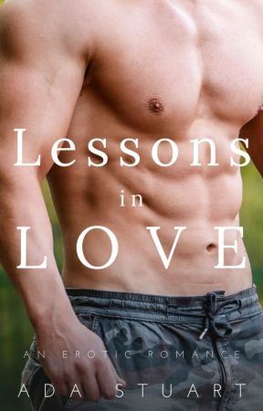 Lessons in Love - A Friends-to-Lovers Student-Teacher Erotic Romance by AdaStuart