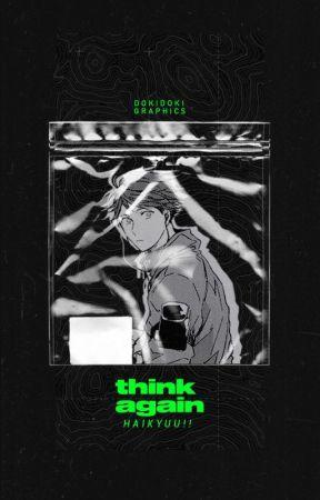 THINK AGAIN。haikyuu!! by 38HEINZ