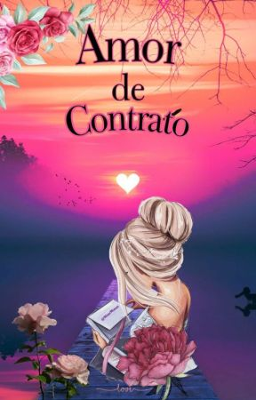 Contrato de Amor  (COMPLETA)  by leahprincess02