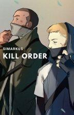KILL ORDER Simarkus by Bathbomb420