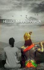 HELLO  MAHABHARATA  by simranwillnotpalat