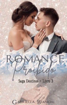 Amor Proibido (Saga Destinos Traçados)  by donzelaxlx