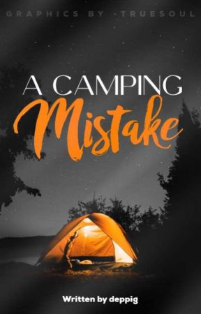 ~A Camping Mistake~ by desp_g