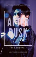 After Dusk || Im Changkyun by aesthetic_yoongz