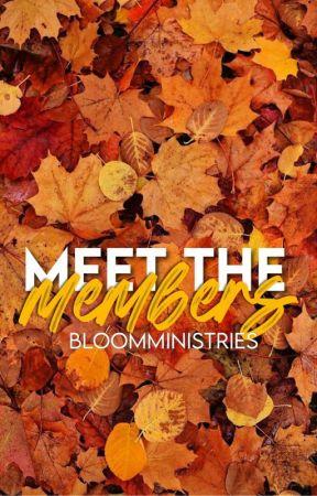 Meet The Members by BloomMinistries