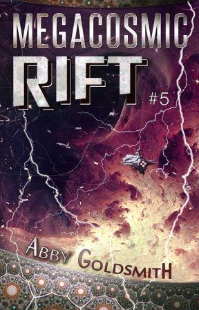 Megacosmic Rift [Saturday Updates] [#Galactic] [#SciFi] #5 by AbbyBabble