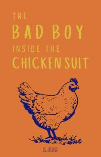 The Bad Boy Inside the Chicken Suit ✔ [BOOK 1] cover