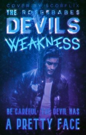 The Devils Weakness by rosesbabes