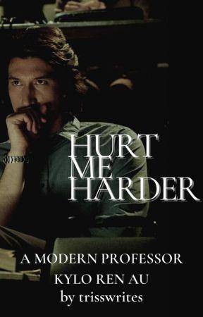 Hurt Me Harder (Kylo Ren x Reader) by trisswrites
