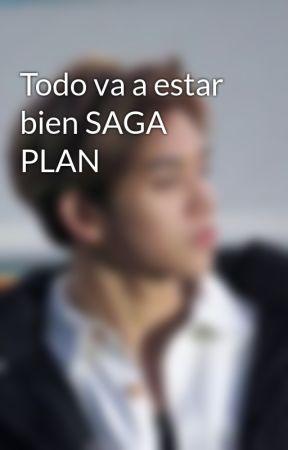 Todo va a estar bien SAGA PLAN by MaeliSor