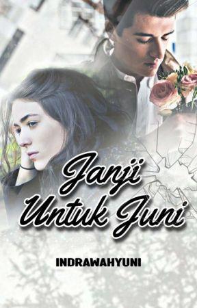 Janji untuk Juni (Sudah Terbit) by IndraWahyuni6