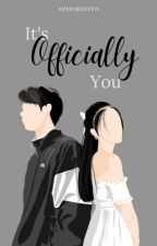 It's Officially You [Completed] by MissMakataFilipina
