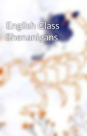 English Class Shenanigans by Scorpio-Scribbles