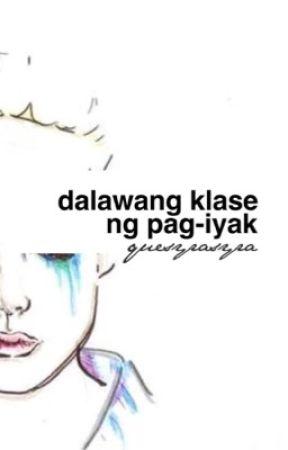 Dalawang Klase ng Pag-Iyak (One-shot) by quesyrasyra