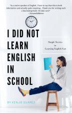 I Did Not Learn English In School by kenjiesuarez