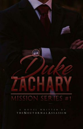 Duke Zachary (Mission Series #1) by theNocturnalAssassin