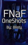 FNaF Oneshots [REQUESTS OPEN] cover