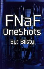 FNaF Oneshots [REQUESTS OPEN] by blisty