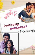 Perfectly Imperfect by Jennyjhelu